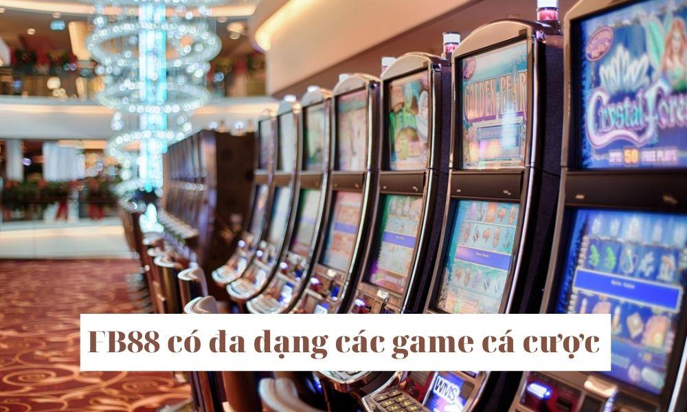 Các game cược trực tuyến tại FB88