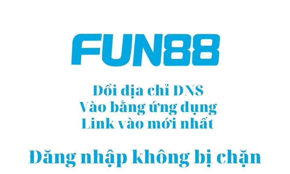 Đăng nhập Fun88 không bị chặn