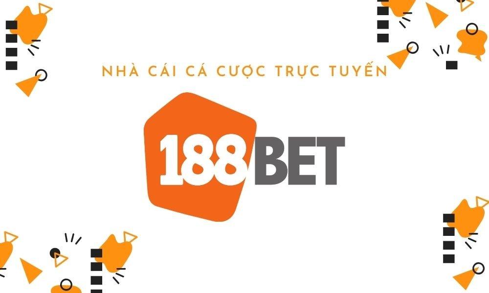 Giới thiệu nhà cái 188Bet