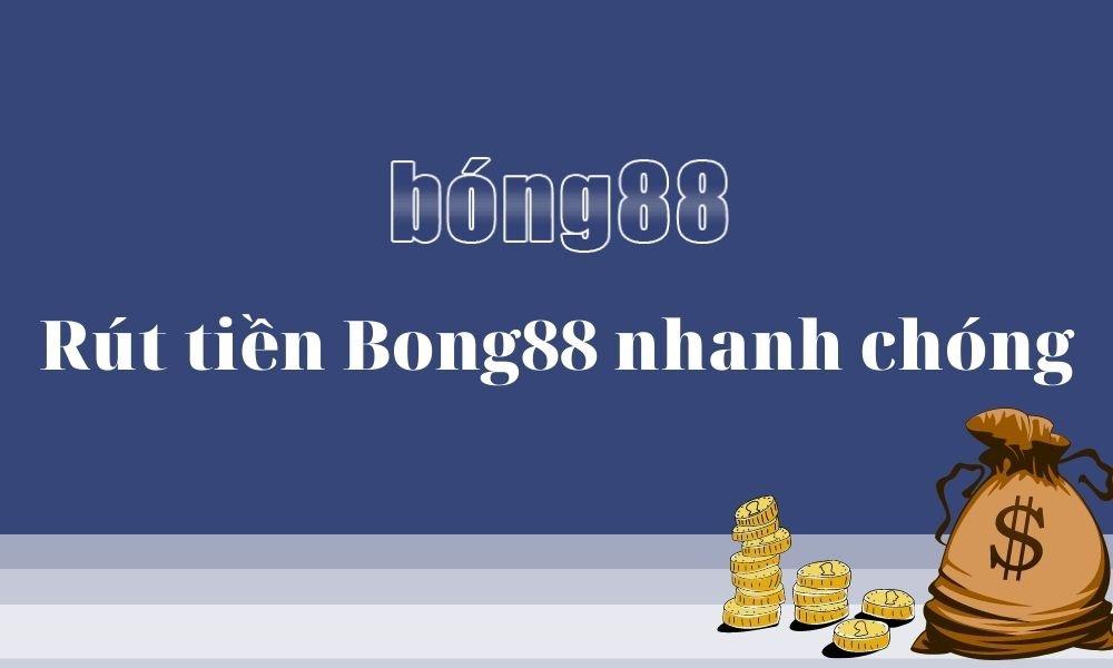 Rút tiền thắng cược tại Bong88