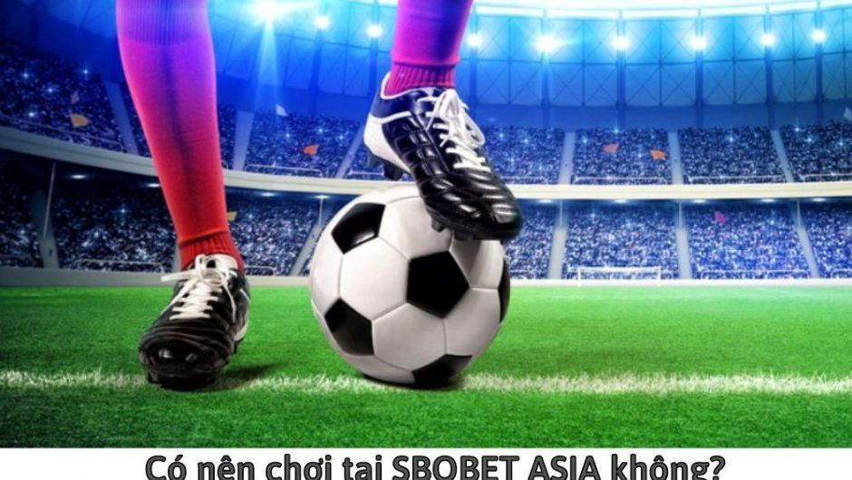 SBOBET ASIA – Link SBOBET ASIA mới nhất 2021 không bị chặn