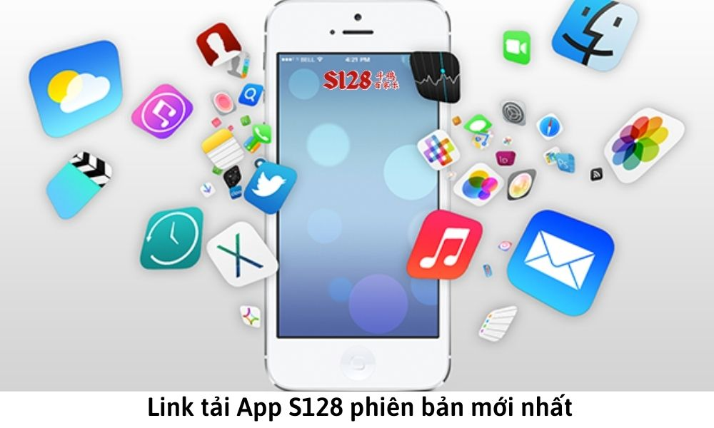 Link tải App S128 phiên bản mới nhất